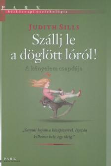 Judith Sills - SZ�LLJ LE A D�GL�TT L�R�L!