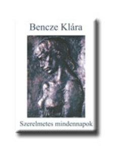 Bencze Kl�ra - Szerelmetes mindennapok