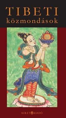 SÁRI LÁSZLÓ (SZERK.) - Tibeti közmondások