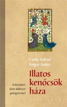 . - Illatos kenőcsök háza. A középkori latin költészet gyöngyszemei