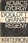 Kov�cs Gy�rgy - D�gl�tt gr�n�t [antikv�r]