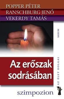 Popper Péter-Ranschburg Jenő-Vekerdy Tamás - AZ ERŐSZAK SODRÁSÁBAN - AZ ÉLET DOLGAI