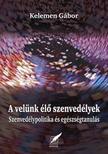 Kelemen G�bor - A VEL�NK �L� SZENVED�LYEK - SZENVED�LYPOTITIKA �S EG�SZS�GTANUL�S -