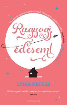 Lydia Netzer - Ragyogj, édesem! #