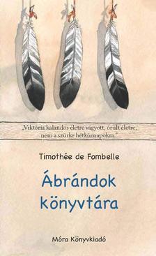 DE FOMBELLE, THIMOTHÉE - Ábrándok könyvtára