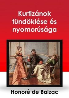 Honoré de Balzac - Kurtizánok tündöklése és nyomorúsága [eKönyv: epub, mobi]