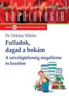 Dr.Dékány Miklós - Fulladok, dagad a bokám A szívelégtelenség megelőzése és kezelése