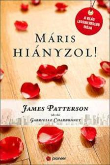 PATTERSON, JAMES-CHARDONNET, GABRIELLE - Máris hiányzol!
