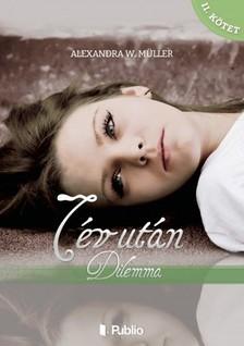 Alexandra W. Müller - 7 év után II. kötet - Dilemma [eKönyv: epub, mobi]