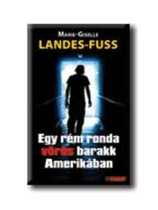 LANDES-FUSS, MARIE-GISELLE - EGY R�M RONDA V�R�S BARAKK AMERIK�BAN - ARANYTOLL - PUHA BOR�T�S