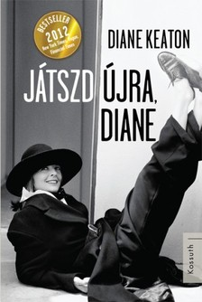 Diane Keaton - J�tszd �jra Diane  [eK�nyv: epub, mobi]