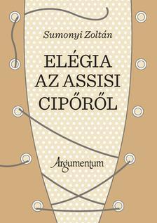 Sumonyi Zolt�n - El�gia az assisi cip�r�l