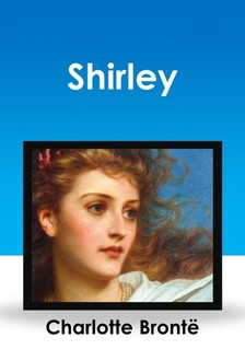 Charlotte Bront� - Shirley [eK�nyv: epub, mobi]