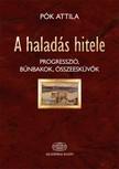 Pók Attila - A haladás hitele - Progresszió,  bűnbakok,  összeesküvők a huszadik századi Magyarországon [eKönyv: epub,  mobi]