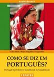 CSABA M�RTA - PERJ�S MAGDOLNA - SZIJJ ILDIK� - Como se diz em portugues? - Portug�l nyelvk�nyv kezd�knek �s halad�knak [eK�nyv: pdf]