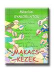 Alk. szerk.: Borb�ly Borb�la - M�SOL�SI GYAKORLATOK-MAKACS KEZEK DI-070040