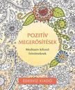 Édesvíz Kiadó - Pozitív megerősítések színező - Meditatív kifestő felnőtteknek