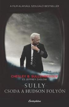 Chesley B. Sullenberger, Jeffrey Zaslow - Sully - Csoda a Hudson folyón