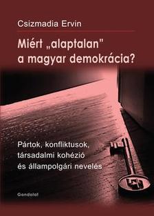 """Csizmadia Ervin - Miért """"alaptalan"""" a magyar demokrácia?"""