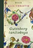 CHRISTIE, ALIX - Gutenberg tanítványa