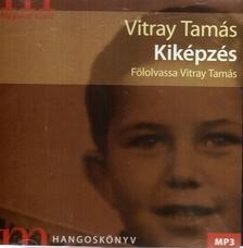 Vitray Tamás - KIKÉPZÉS - HANGOSKÖNYV - MP3