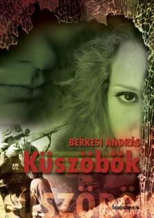 BERKESI ANDR�S - K�sz�b�k [eK�nyv: epub, mobi]