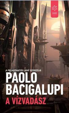 Paolo Bacigalupi - A v�zvad�sz