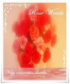 Woods Rose - ...ott is majd t�ged szeretlek [eK�nyv: epub, mobi]