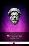 MARCUS AURELIUS - Complete Works of Marcus Aurelius (Illustrated) [eK�nyv: epub,  mobi]
