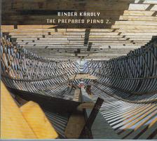 Binder Károly - THE PREPARED PIANO 2. CD