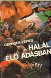 Lepies, Georges - Hal�l �l� ad�sban [antikv�r]