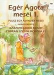 Baranyi Ildikó - Egér Ágota meséi 1. Hangoskönyv- Egér Ágota meséi 1. plusz egy ajándék mese!