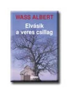 Wass Albert - ELVÁSIK A VERES CSILLAG