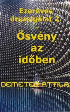 Attila Demeter - Ezer�ves �rszolg�lat 2. - �sv�ny az id�ben [eK�nyv: epub, mobi]