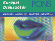 di�kok munk�ib�l �ssze�ll�tva - PONS EUR�PAI DI�KSZ�T�R - MAGYAR-ANGOL,  MAGYAR-N�MET