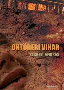 BERKESI ANDR�S - Okt�beri vihar [eK�nyv: epub, mobi]