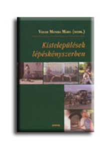 Váradi Monika Mária (szerk.) - Kistelepülések lépéskényszerben