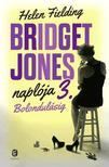 Helen Fielding - Bridget Jones napl�ja 3. - Bolondul�sig