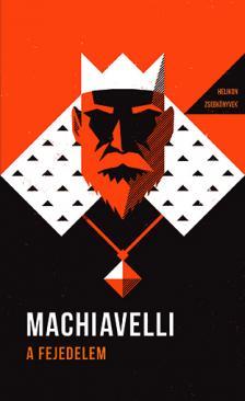 Niccolo Machiavelli - A fejedelem