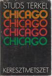 Terkel, Studs - Chicago,  keresztmetszet [antikvár]