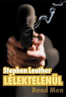 Stephen Leather - L�lektelen�l- Dead Men