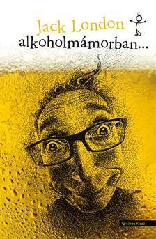 Jack London - Alkoholm�morban