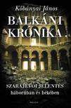 K�b�nyai J�nos - Balk�ni kr�nika - Szarajev�i jelent�s