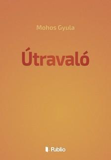 Gyula Mohos - �traval� [eK�nyv: epub, mobi]