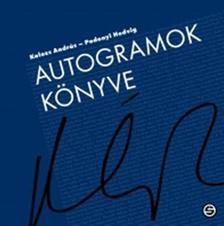 Kolozs András, Podonyi Hedvig - Autogramok könyve