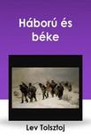Lev Tolsztoj - H�bor� �s b�ke [eK�nyv: epub, mobi]