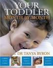BYRON, TANYA - Your Toddler Month by Month [antikvár]