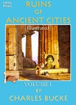 Murat Ukray Charles Bucke, - Ruins of Ancient Cities - (Volume - I) [eK�nyv: epub,  mobi]