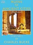 Murat Ukray Charles Bucke, - Ruins of Ancient Cities - (Volume - I) [eKönyv: epub,  mobi]