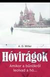 A. D. Miller - H�vir�gok - Amikor a b�n�kr�l leolvad a h�...  [eK�nyv: epub, mobi]